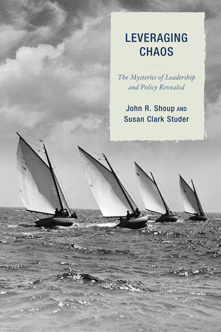 Leveraging Chaos By: John R. Shoup,Susan Clark Studer