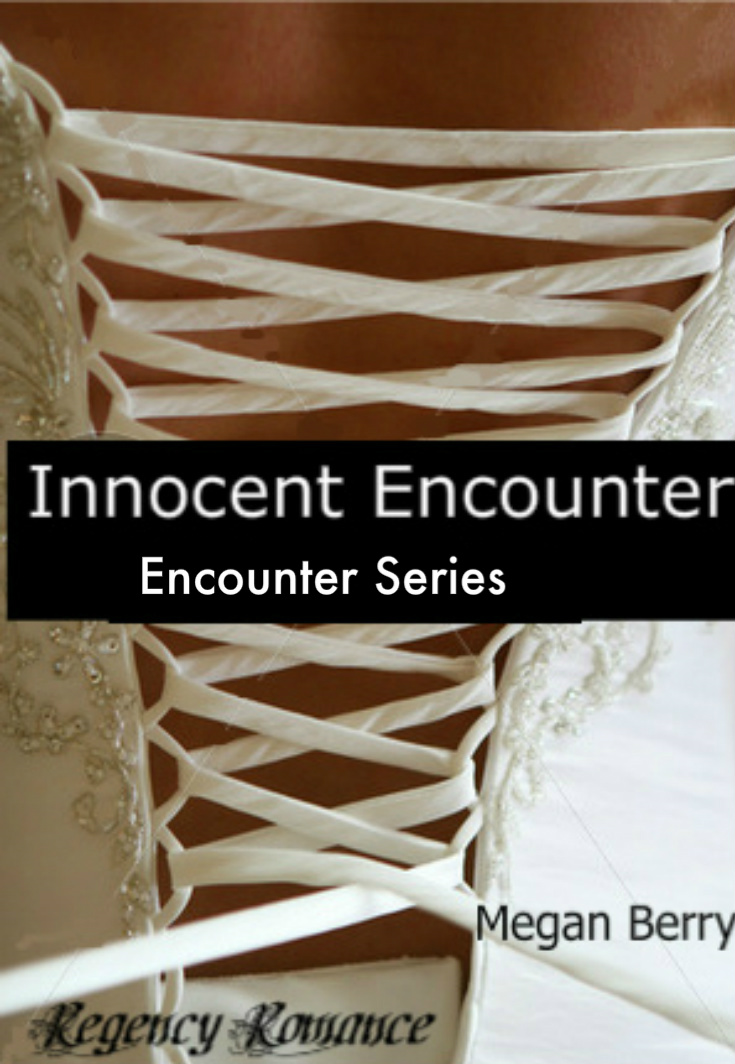 Innocent Encounter By: Megan Berry