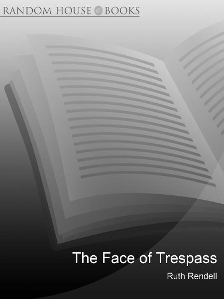 The Face Of Trespass