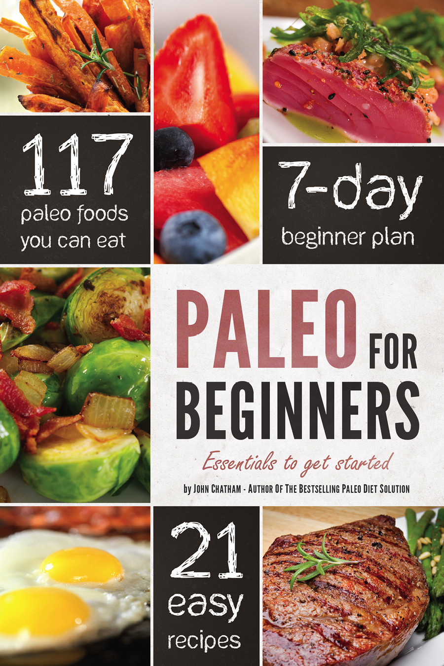 Paleo for Beginners By: John Chatham