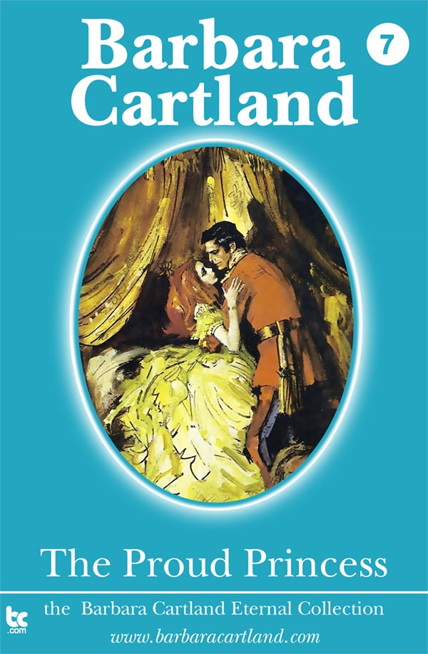 The Proud Princess By: Barbara Cartland