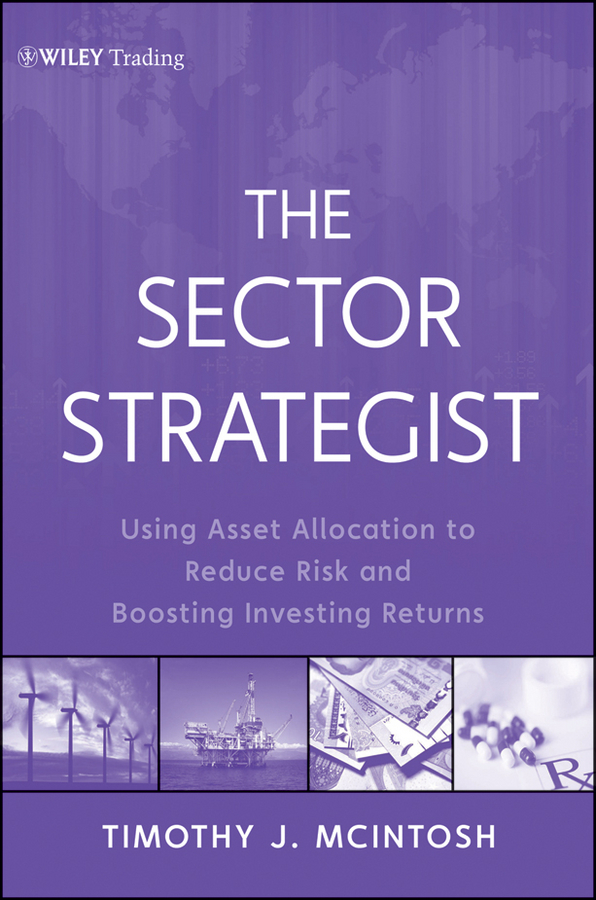 The Sector Strategist By: Timothy J. McIntosh
