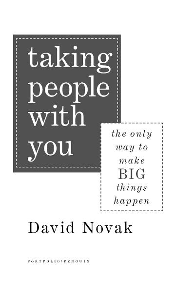 Taking People With You By: David Novak