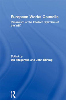 European Works Councils Pessimism of the Intellect Optimism of the Will?