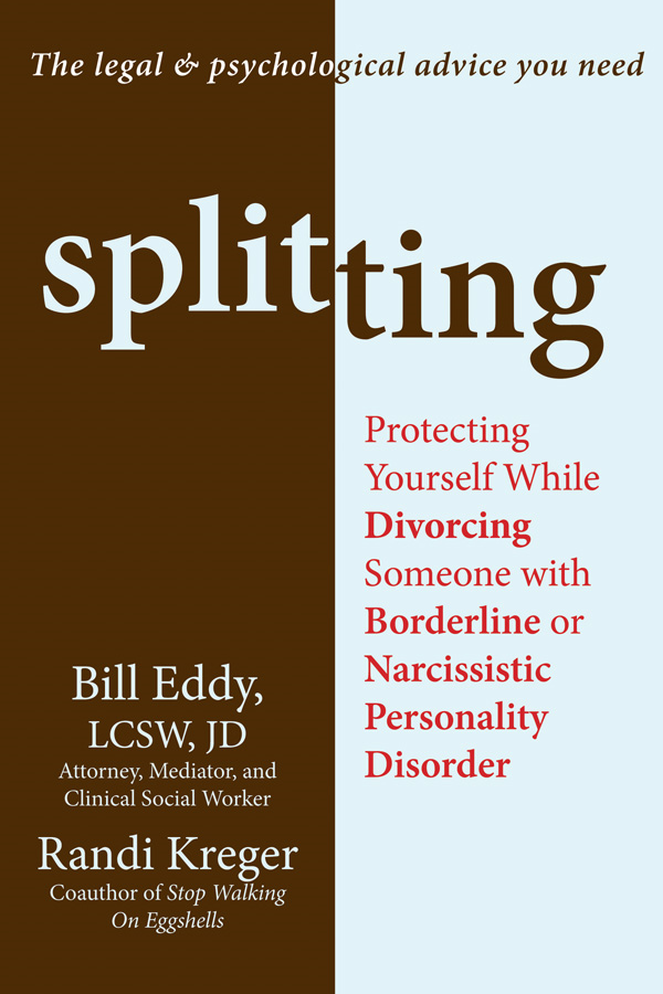 Splitting By: Bill Eddy, LCSW, JD,Randi Kreger