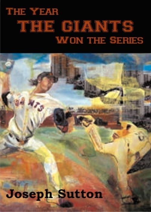 The Year the Giants Won the Series: A Journal of the 2010 World Series Champions