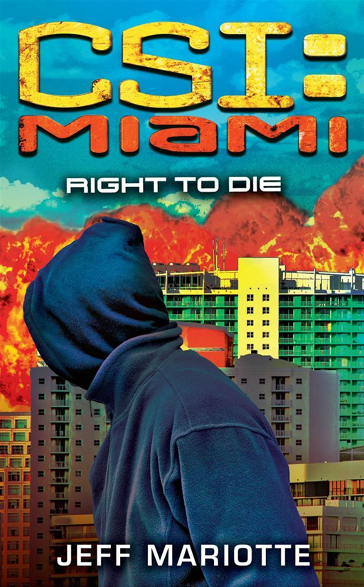 CSI: Miami: Right to Die By: Jeff Mariotte