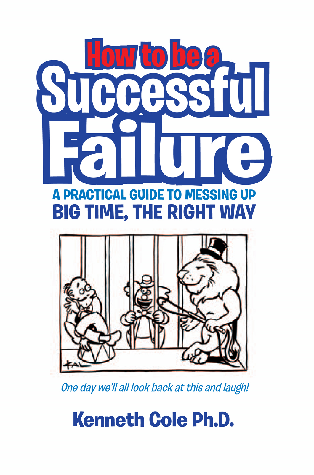 HOW TO BE A SUCCESSFUL FAILURE