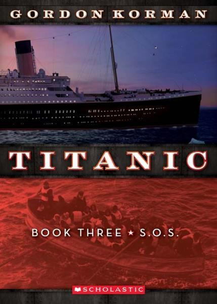Titanic #3: S.O.S. By: Gordon Korman