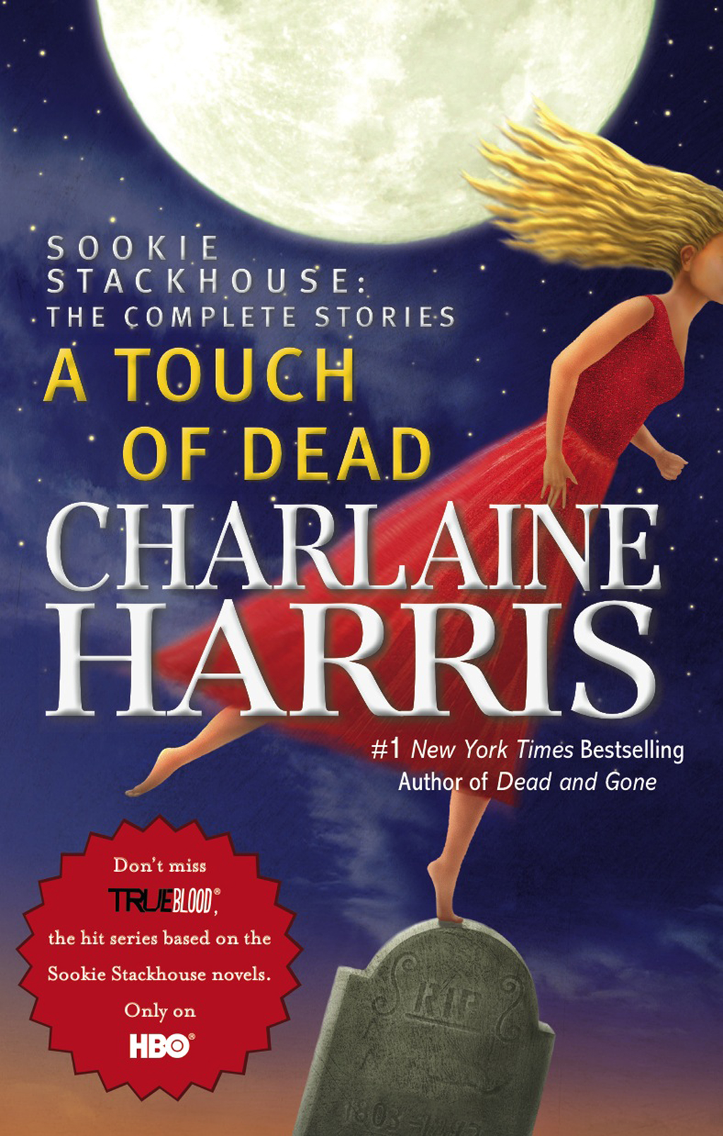 A Touch of Dead: A Sookie Stackhouse Novel The Complete Stories By: Charlaine Harris