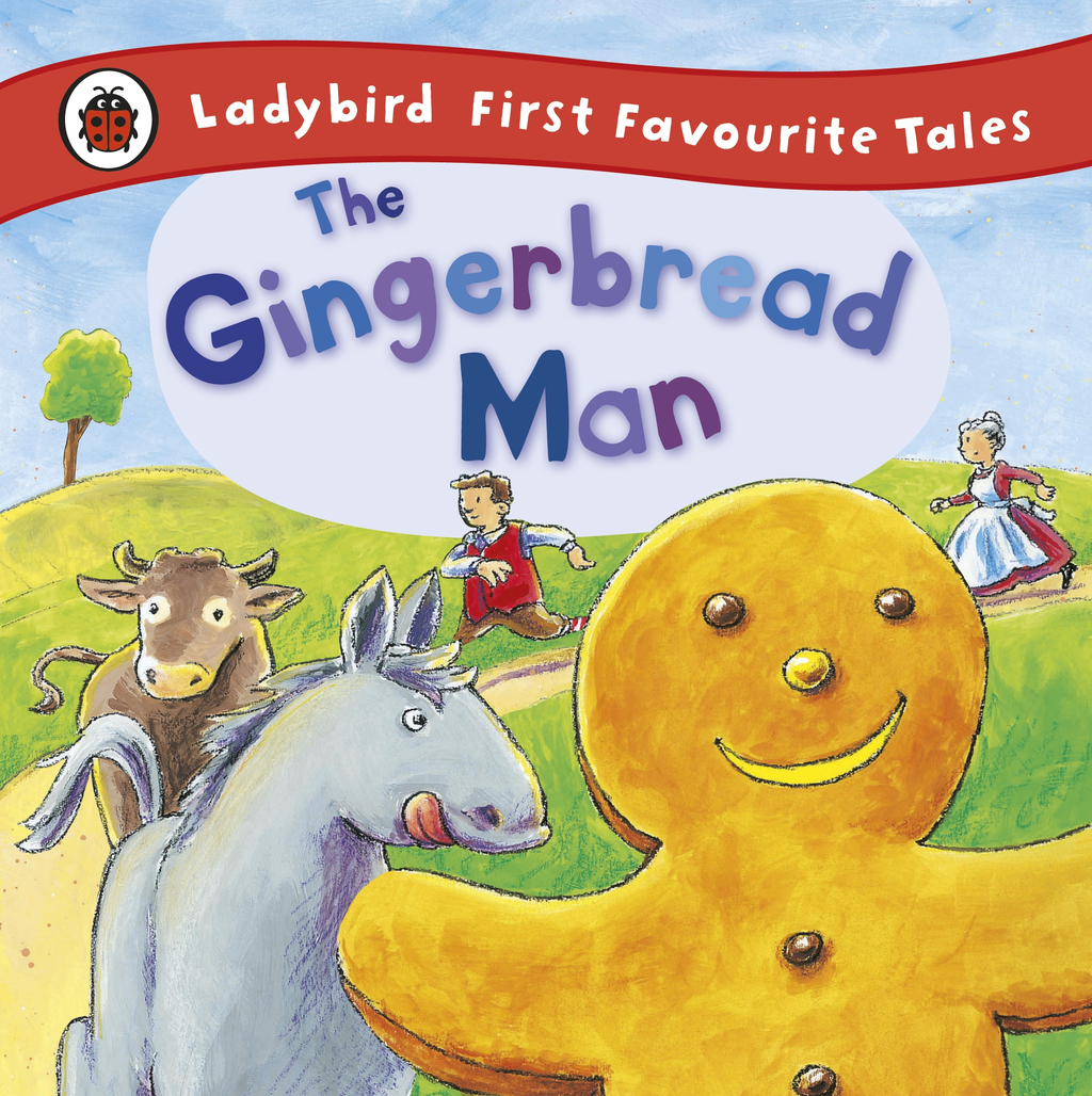 The Gingerbread Man: Ladybird First Favourite Tales