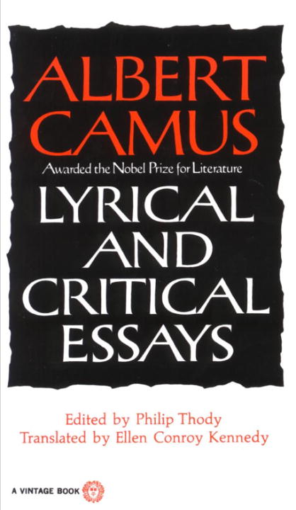 Lyrical and Critical Essays By: Albert Camus