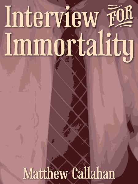 Interview for Immortality