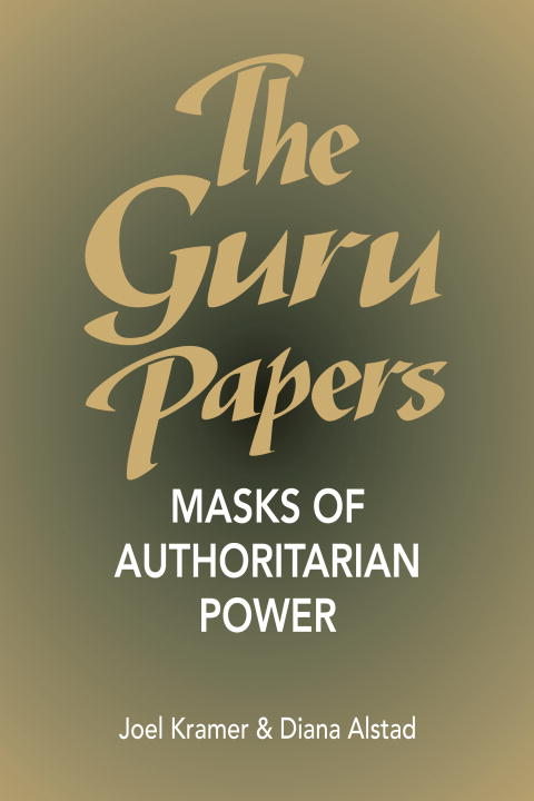The Guru Papers By: Diana Alstad,Joel Kramer