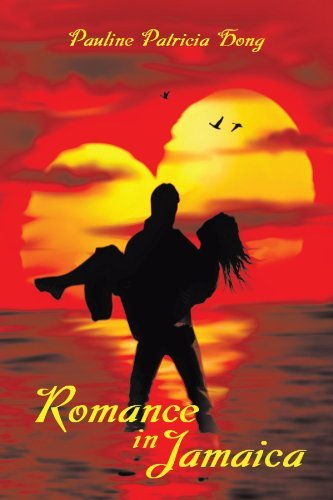 Romance in Jamaica By: Pauline Patricia Hong