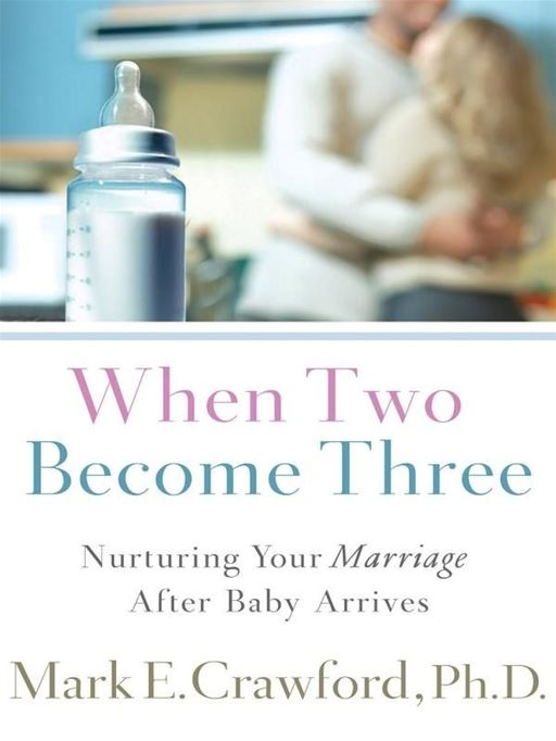 When Two Become Three By: Mark E. Crawford