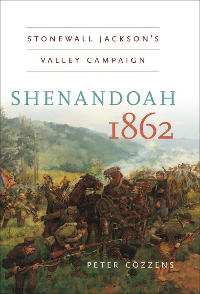 Shenandoah 1862 By: Peter Cozzens