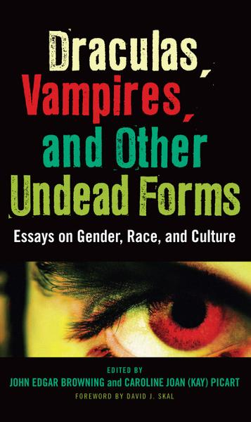 Draculas, Vampires, and Other Undead Forms By: Browning, John