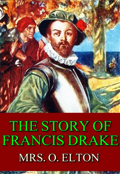 The story of francis drake (Illustrated)