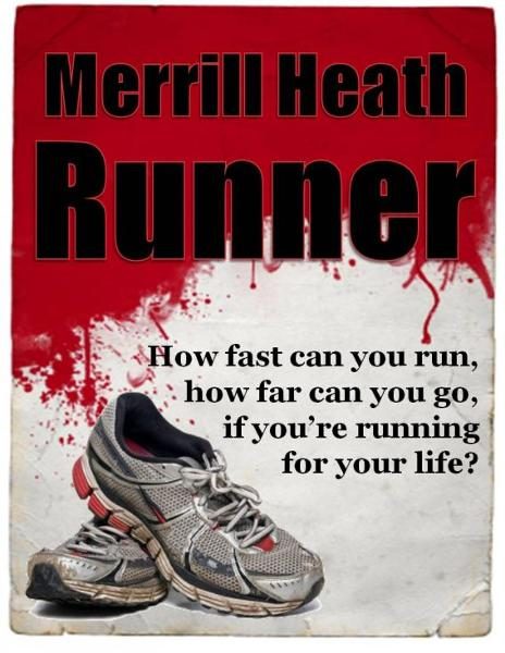 Runner (a short story) By: Merrill Heath