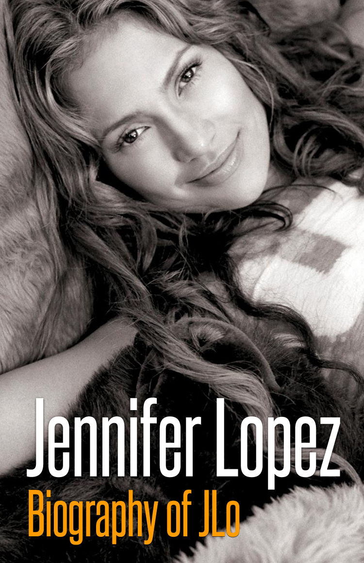 Jennifer Lopez - Biography of JLo By: Sunni Evans