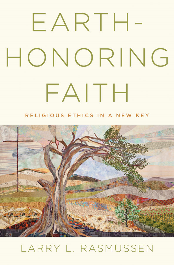 Earth-honoring Faith:Religious Ethics in a New Key