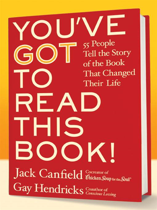 You've GOT to Read This Book! By: Gay Hendricks,Jack Canfield