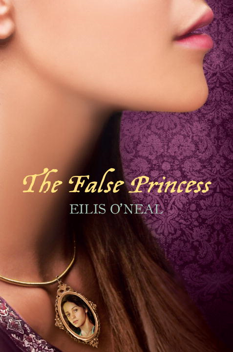 The False Princess By: Eilis O'Neal