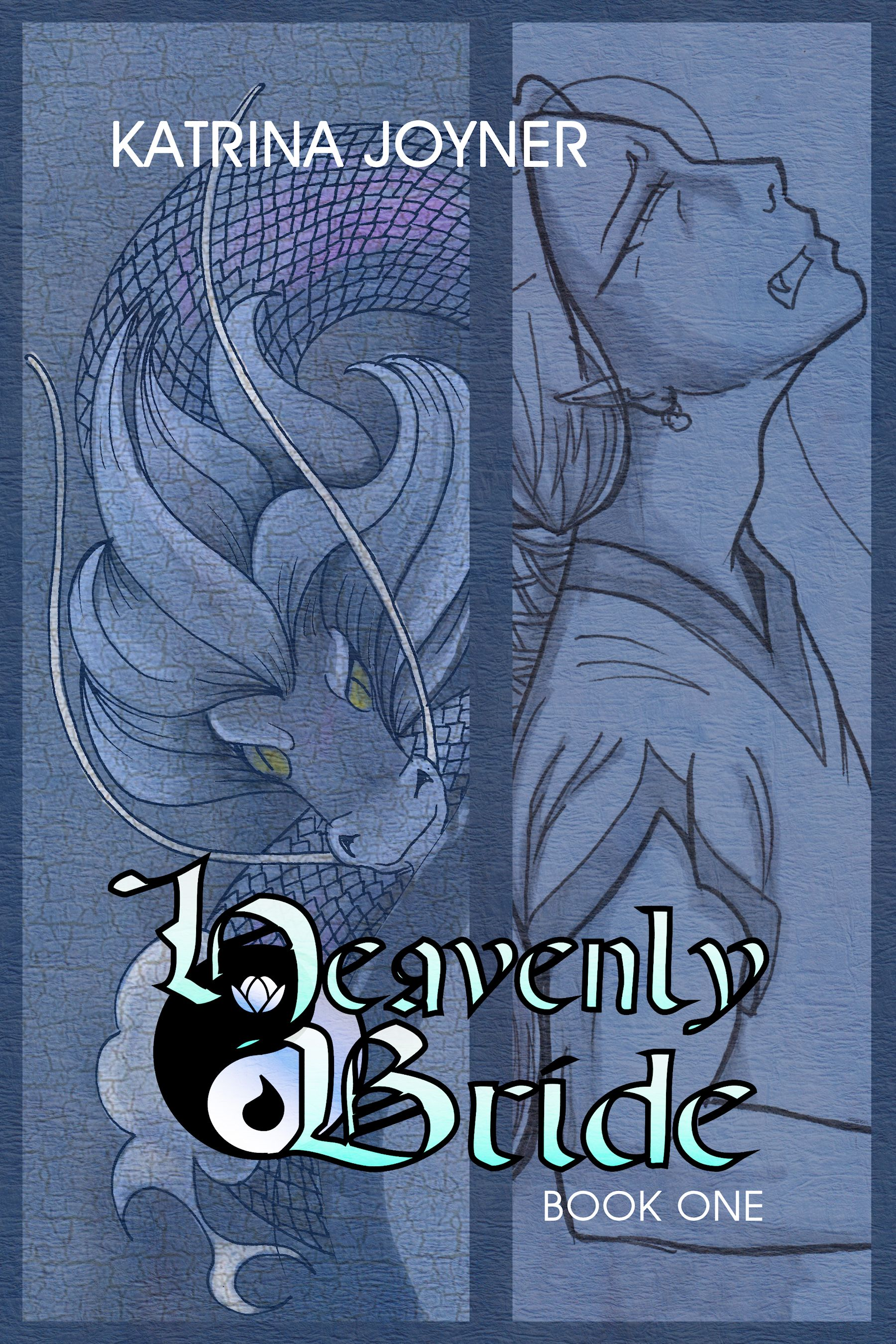 Heavenly Bride Book 1 By: Katrina Joyner
