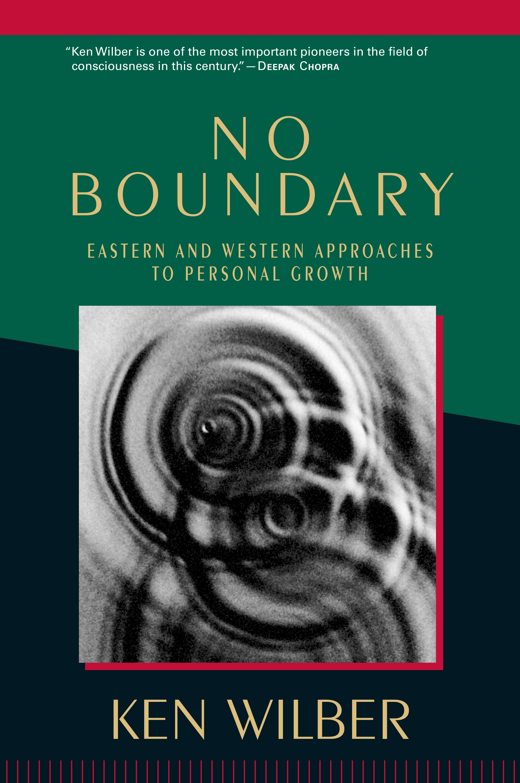 No Boundary: Eastern and Western Approaches to Personal Growth By: Ken Wilber