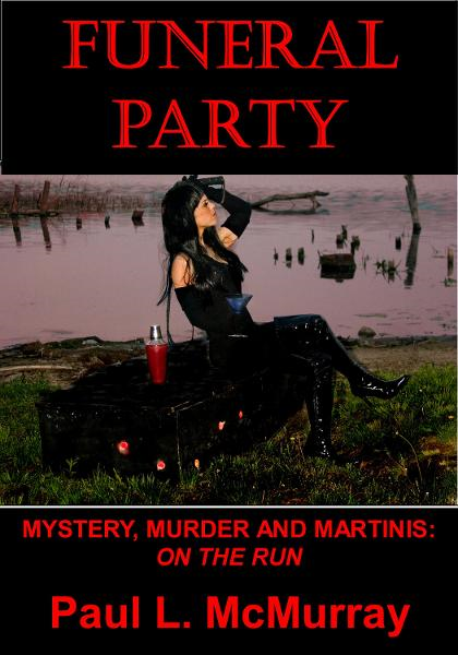 FUNERAL PARTY (Mystery, Murder, and Martinis #1: On The Run)