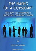 Picture of - The Making of a Consultant: The keys to establishing a successful consulting career