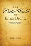 The Poetic World Of Emily Bront: Poems From The Author Of Wuthering Heights