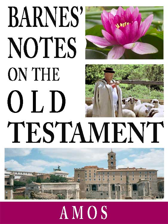 Barnes' Notes on the Old Testament-Book of Amos