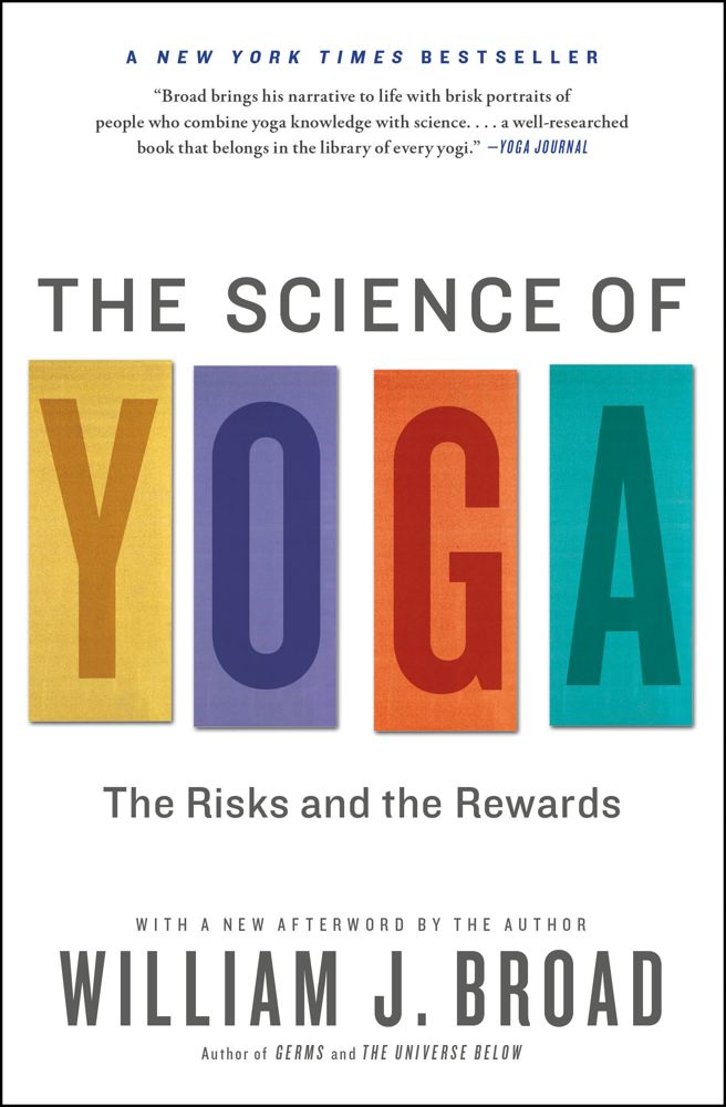 The Science of Yoga By: William J Broad