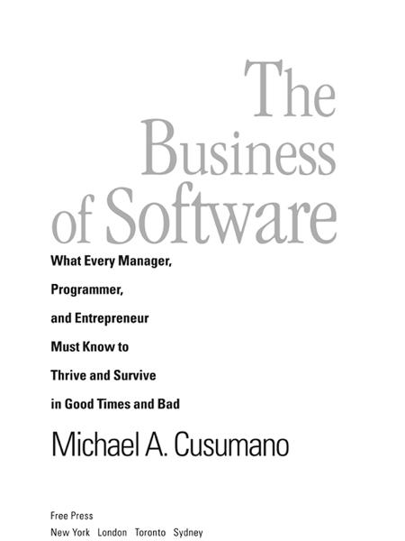 The Business of Software By: Michael A. Cusumano