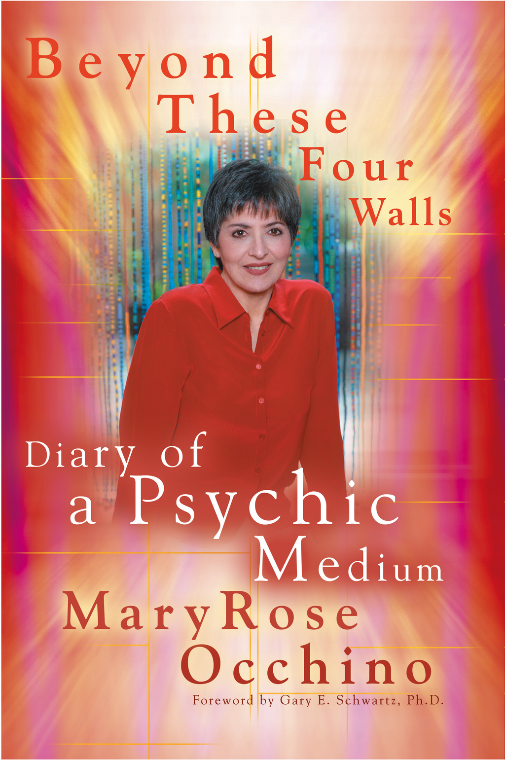 Beyond These Four Walls: Diary of a Psychic Medium