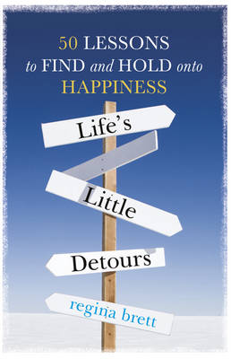 Life's Little Detours 50 Lessons to Find and Hold onto Happiness