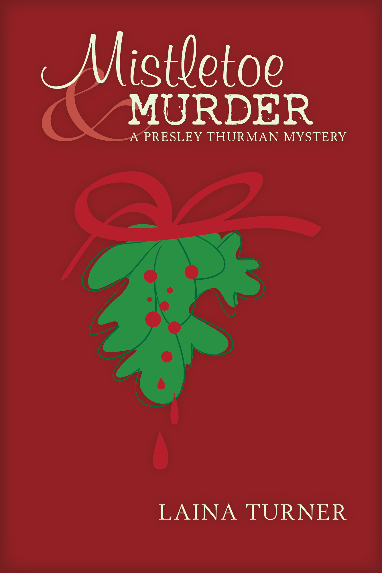 Mistletoe & Murder By: Laina Turner
