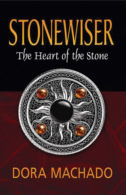 Stonewiser: The Heart of the Stone By: Dora Machado