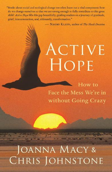 Active Hope By: Joanna Macy; Chris Johnstone