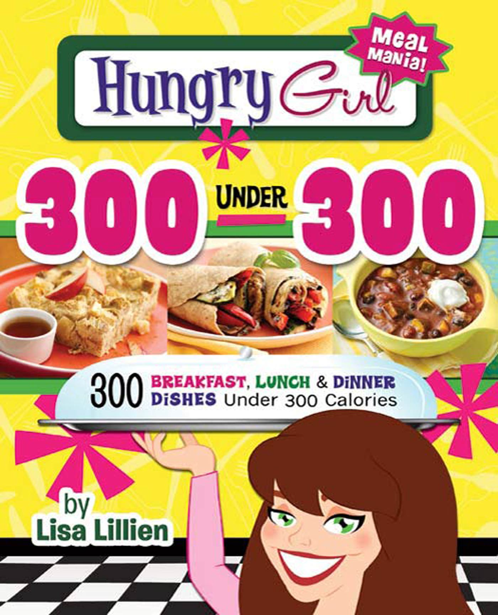Hungry Girl 300 Under 300 By: Lisa Lillien
