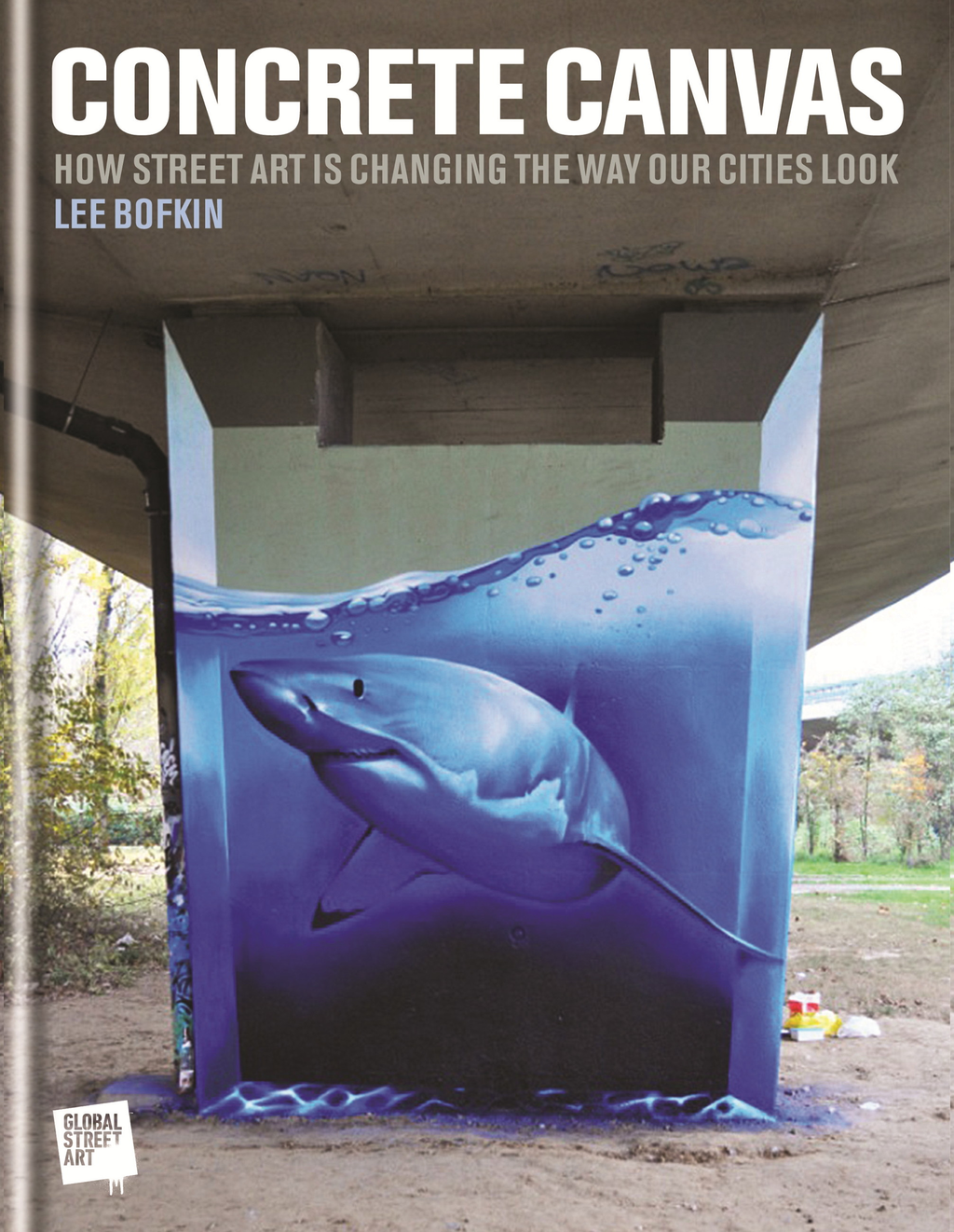 Concrete Canvas How Street Art Is Changing the Way Our Cities Look
