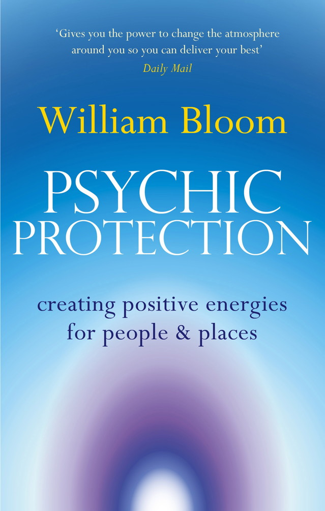 Psychic Protection Creating positive energies for people and places