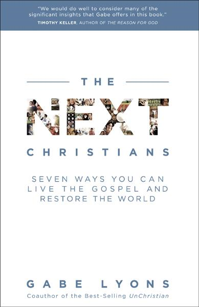 The Next Christians By: Gabe Lyons