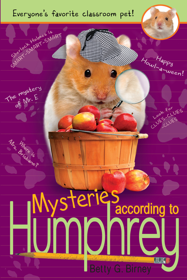 Mysteries According to Humphrey By: Betty G. Birney