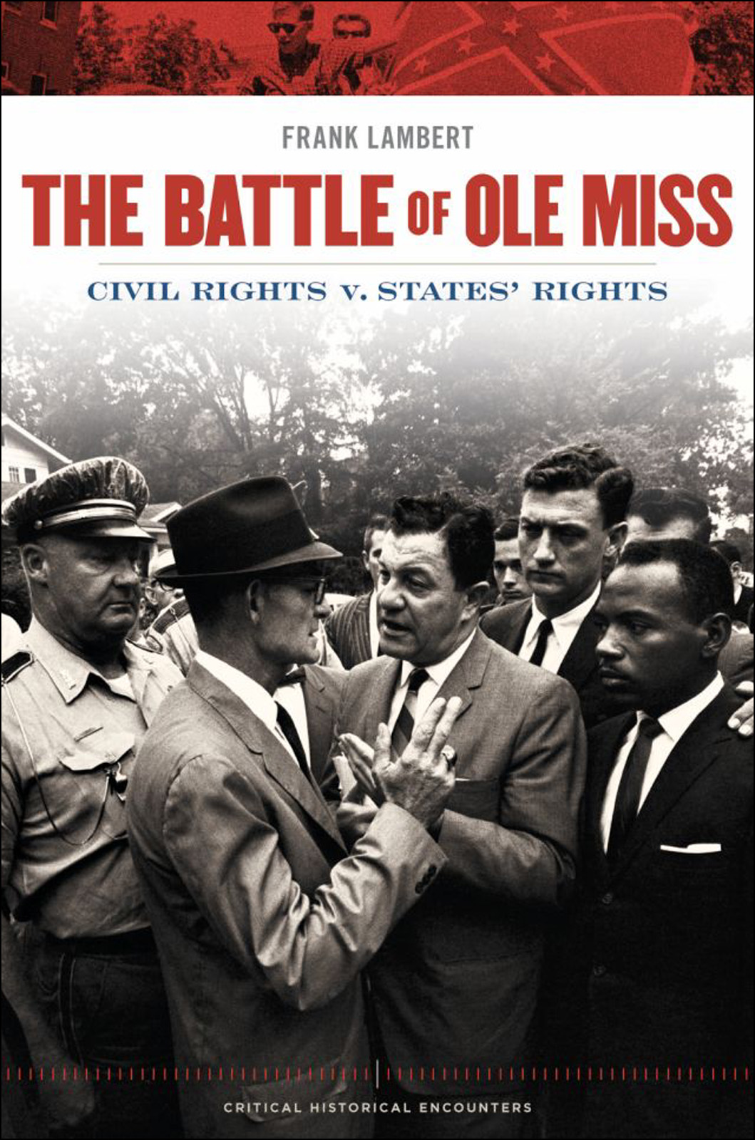 The Battle of Ole Miss:Civil Rights v. States' Rights  By: Frank Lambert