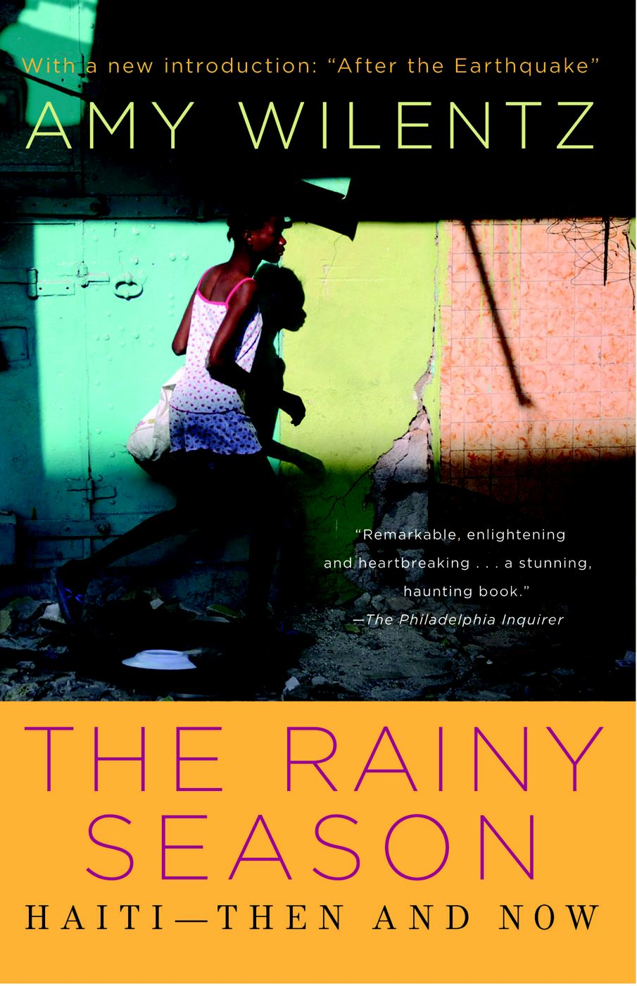 Rainy Season By: Amy Wilentz