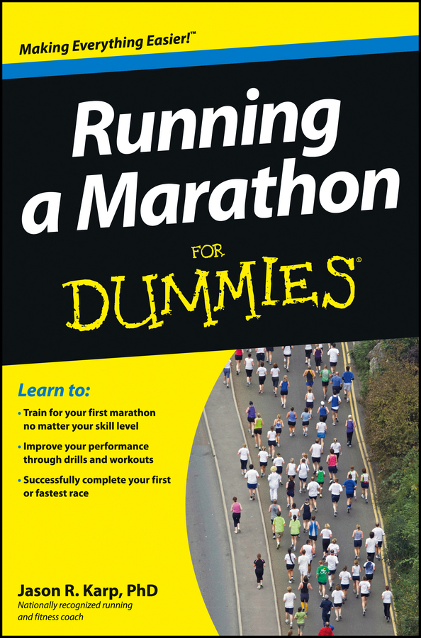 Running a Marathon For Dummies By: Jason Karp