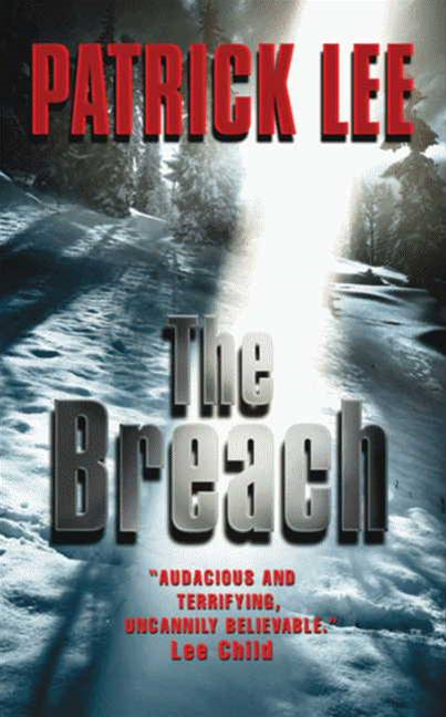 The Breach By: Patrick Lee